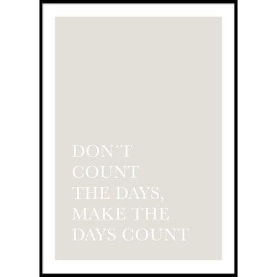 DON\\\'T COUNT THE DAYS - Plakat 50x70 cm